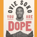 Ovie Soko's first published book 'You Are Dope' set for release