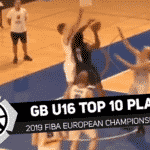 GB Under-16 Top 10 Plays at FIBA European Championships 2019