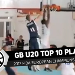 GB Under-20 Top 10 Plays at FIBA European Championships 2017