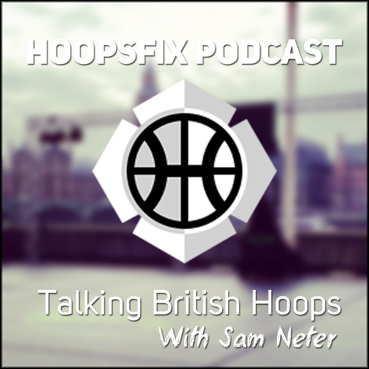Hoopsfix Podcast - British Basketball with Sam Neter
